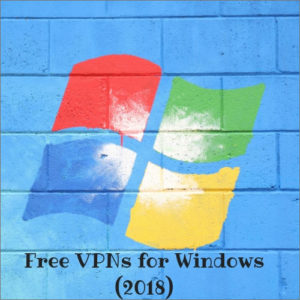 10 Free VPN for Windows in 2018 – Stop Microsoft from Spying