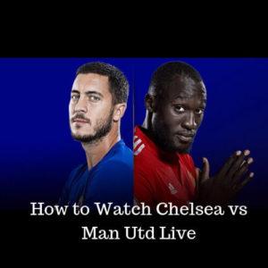 Chelsea vs Man Utd October 20 Clash – Watch it Live
