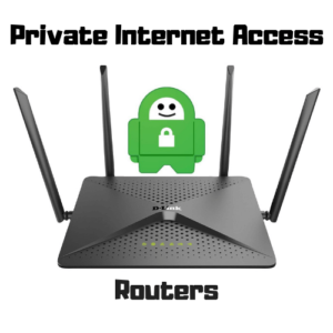 Private Internet Access Routers – Upgrade Your Online Privacy