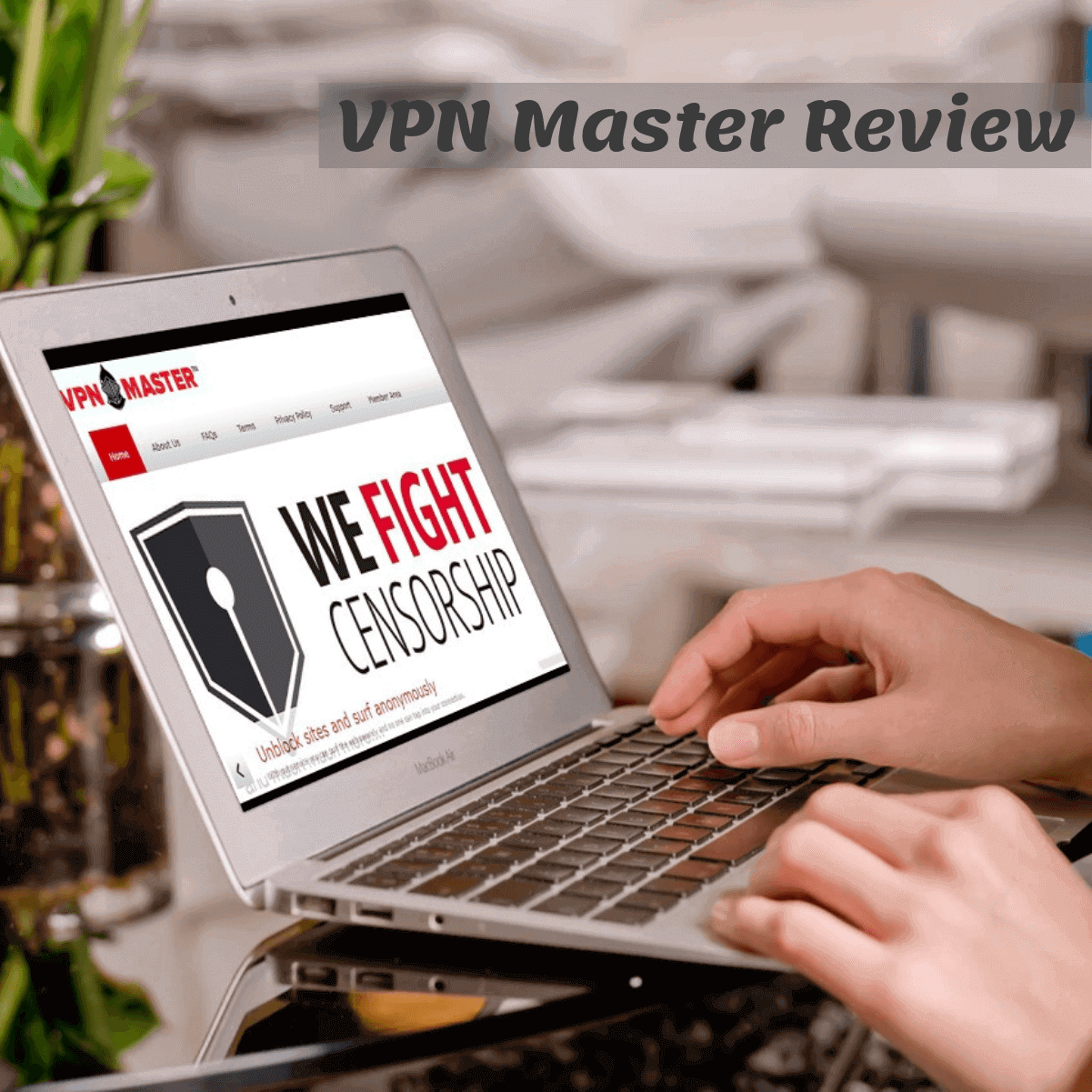 VPN Master Review 2019: Keeps Logs Hence Not Worth Your Money