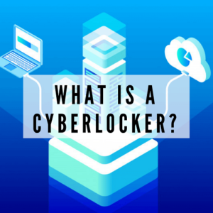 (What Is a Cyberlocker) | Why Should You Know About it ?