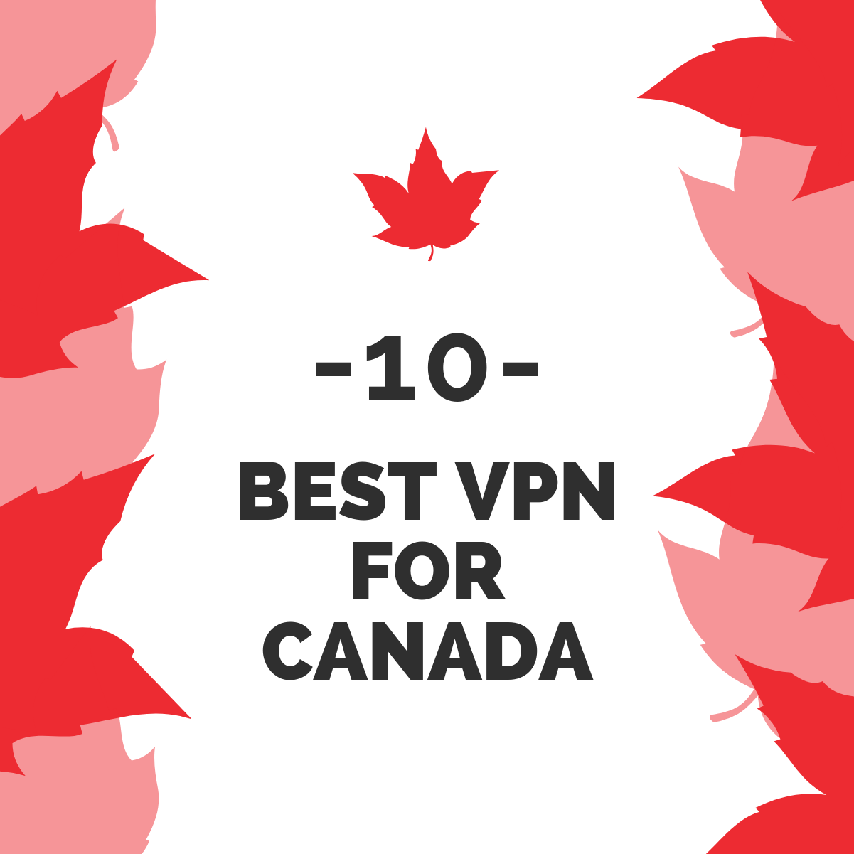 10 Canada VPNs to Help You Bypass Geo Blocks & Online
