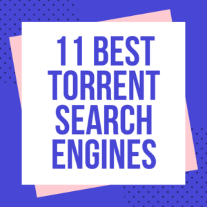 11 Best Torrent Search Engines of 2018 (100% working)