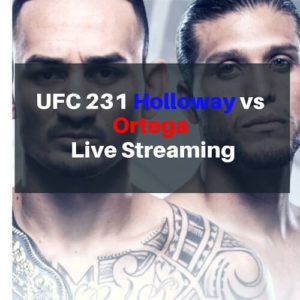 Cheapest Ways to Watch UFC 231 Streaming Live Holloway vs Ortega
