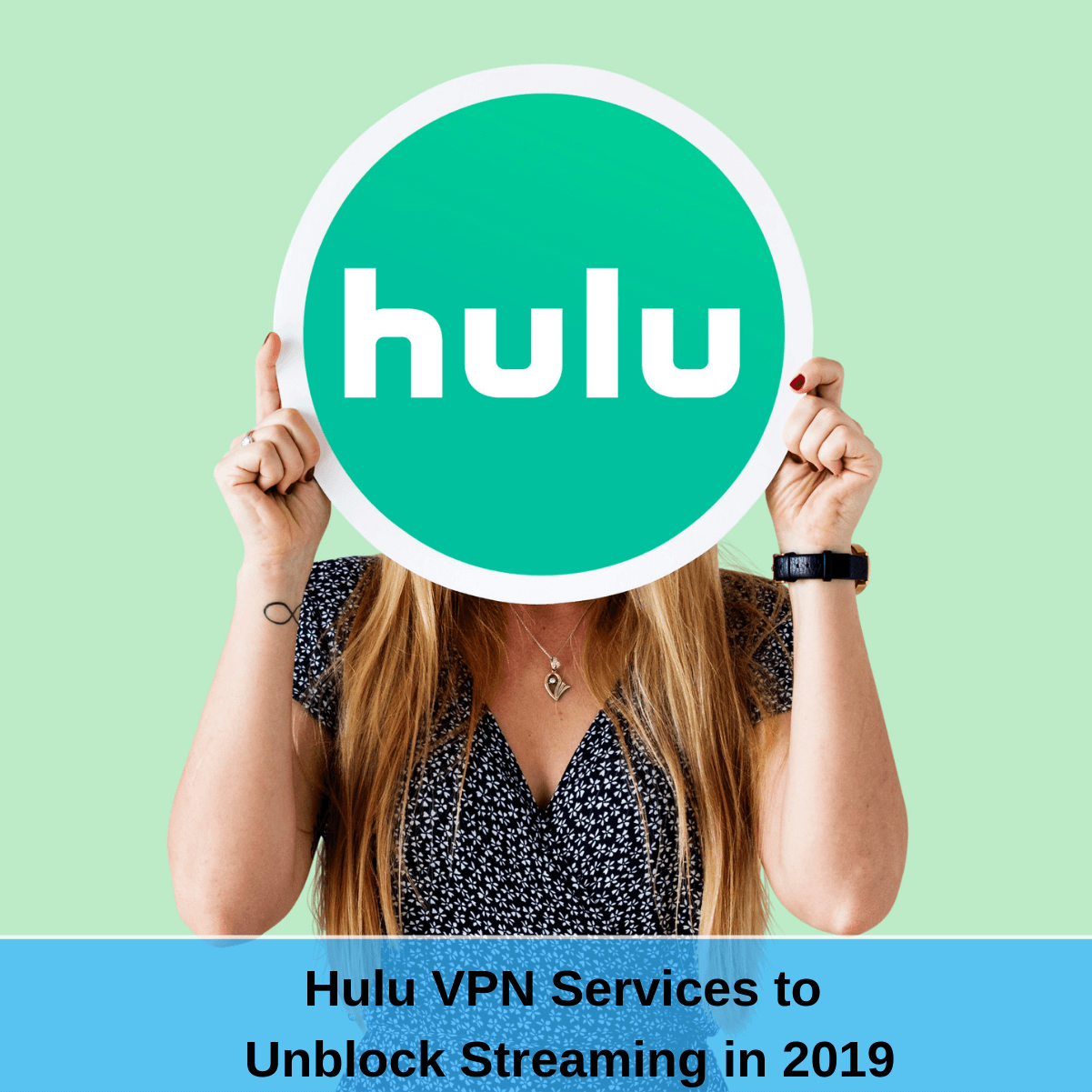 5 VPNs that Unblock Hulu Instantly [Updated 2019]