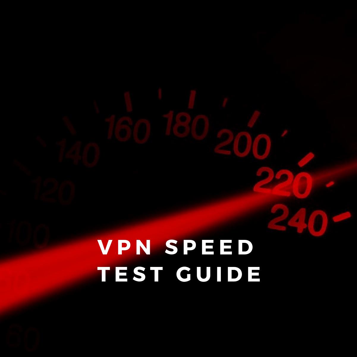 VPN Speed Test Guide: 3 out of 15 VPNs Delivered Sluggish Speeds