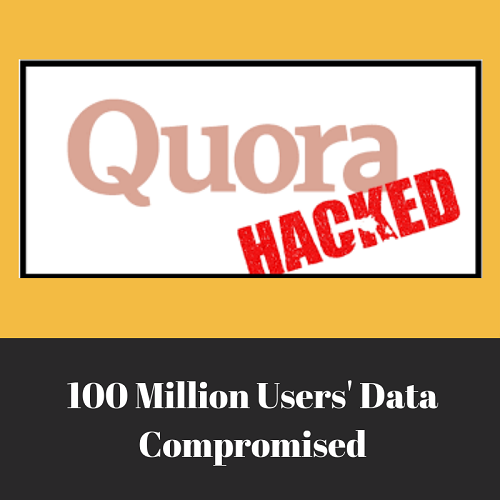 Quora Hacked: 100 Million Users' Data Compromised