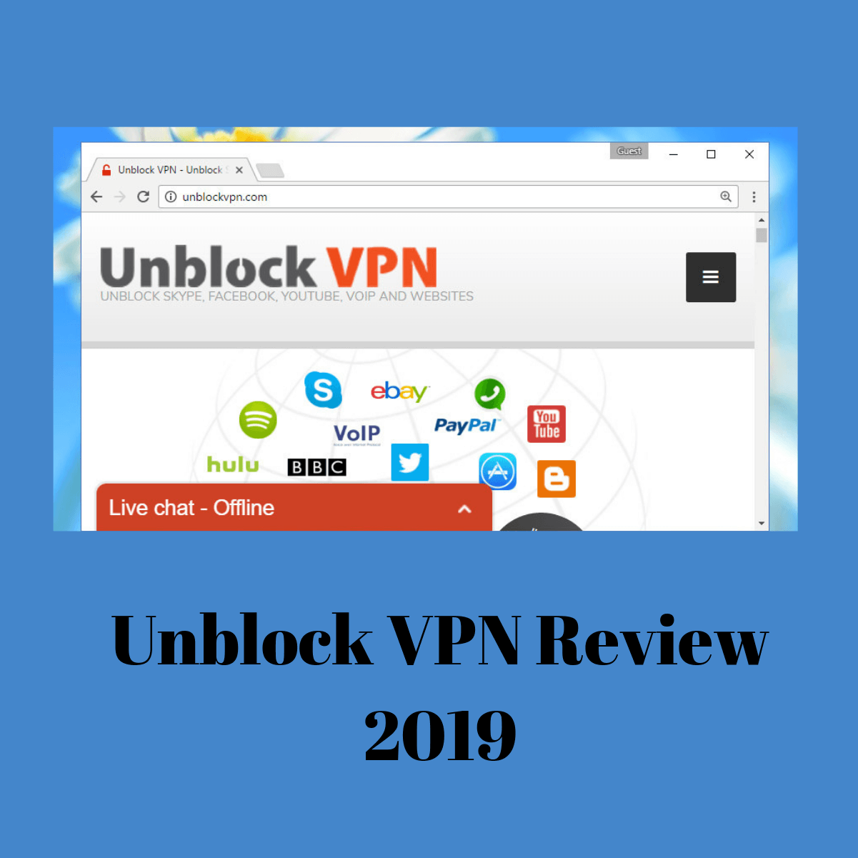 Unblock VPN Review 2019- The Good and the Bad