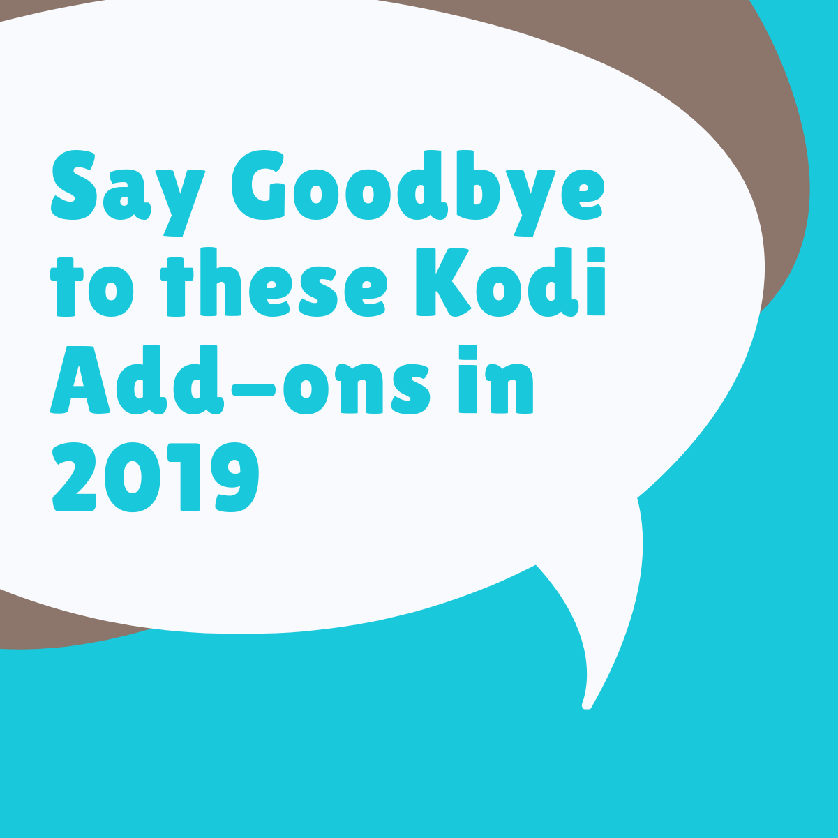Say Good Bye to these Kodi Add-ons in 2019 Once & For All - VPNRanks