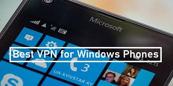 Best-VPN-for-Windows-Phones