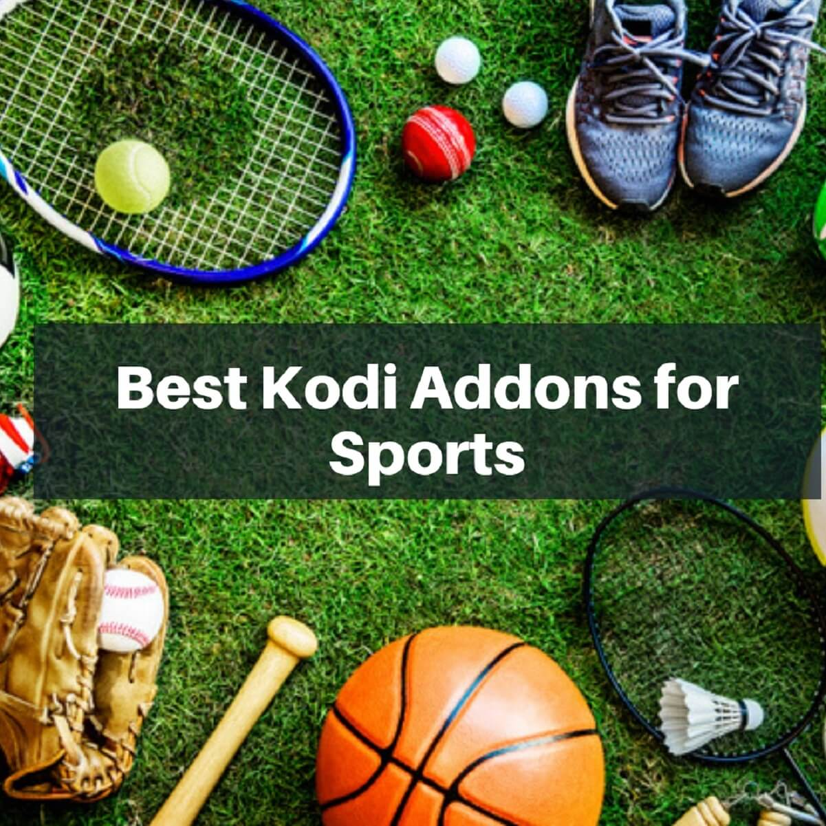 5 Best Kodi Addons for Sports| Watch Live Sports & PPV Events