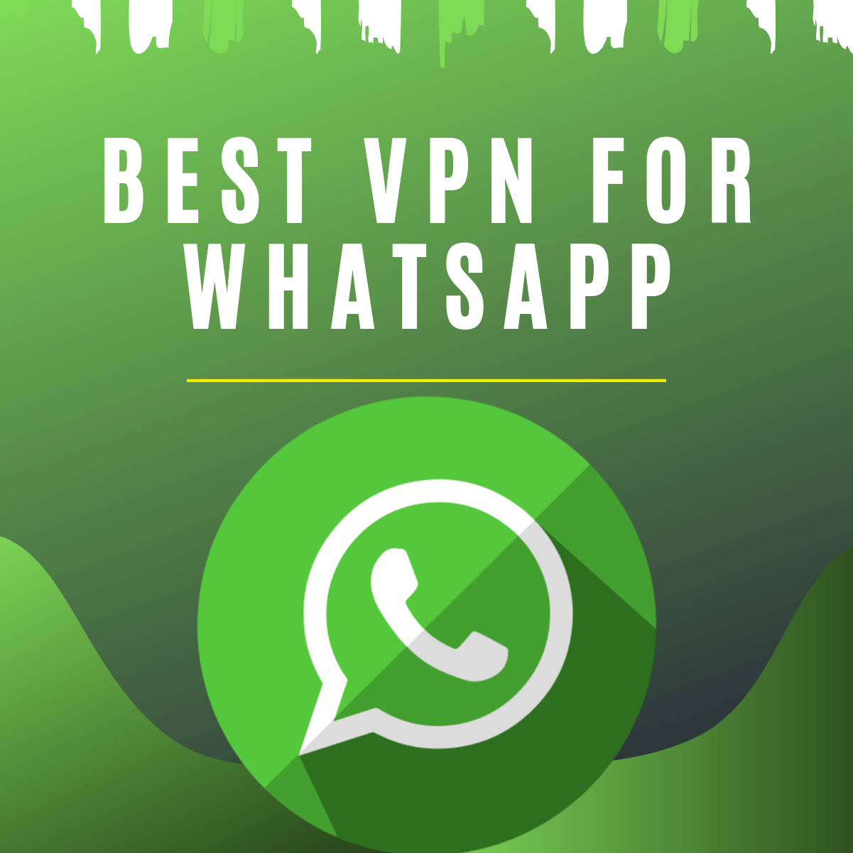 Best VPN for WhatsApp 2019 - Unblock WhatsApp Anywhere In The World