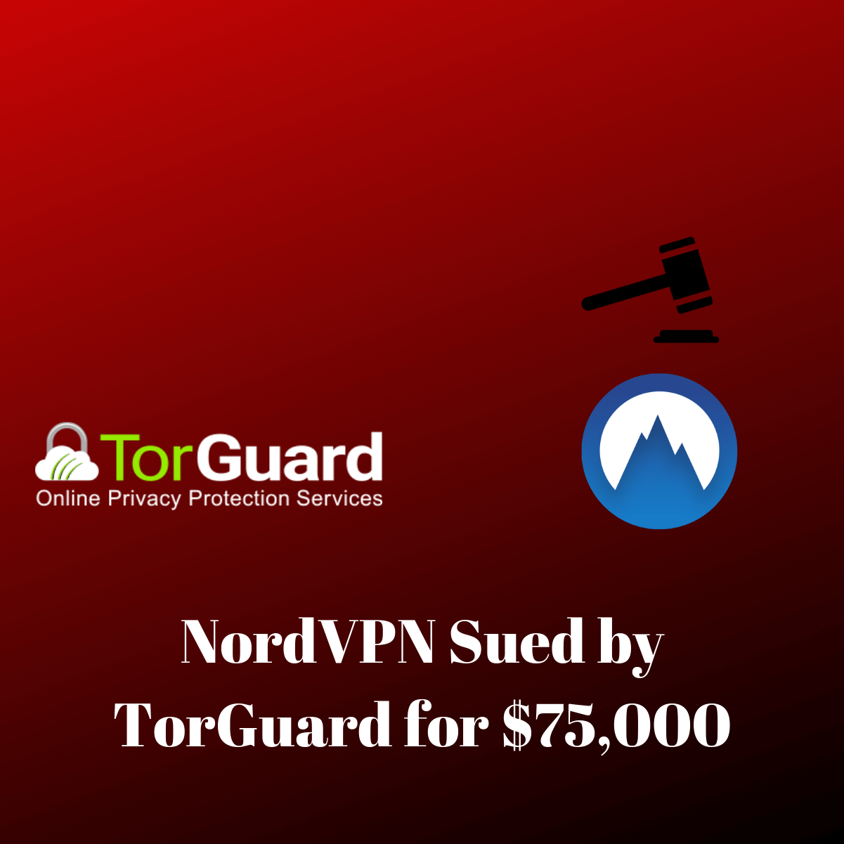 """NordVPN sued by TorGuard for $75,000, alleging """"Blackmail"""""""