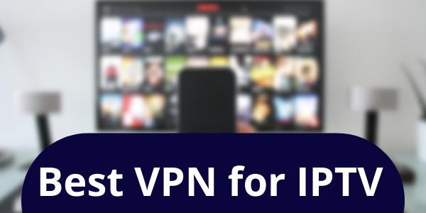 Best-VPN-for-IPTV
