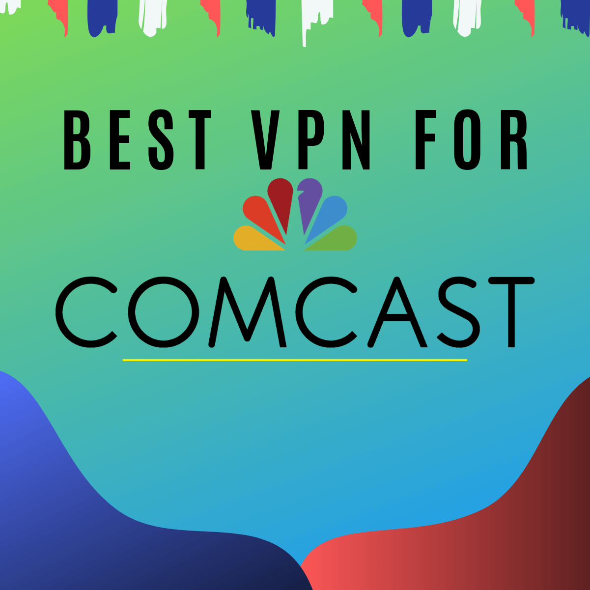 Best VPN for Comcast Xfinity 2019 - Unthrottled speed