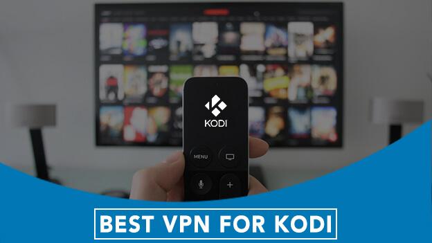 9 Best VPN for Kodi (2019) | Super-Secure & Fast Streaming