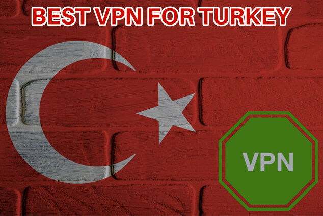 Best VPN for Turkey in 2019 (Get Rid of Censorship and