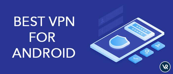 Mejor VPN para dispositivos Android